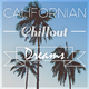 Various Artists - Californian Chillout Dreams