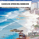 Various Artists - Cancun Opening Session