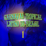 Carnaval Tropical: Latino de Brasil, Vol. 1 by Various Artists mp3 download