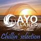 Various Artists - Cayo Blanco - Chillin' Selection