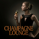 Various Artists Champagne Lounge