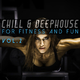 Various Artists Chill & Deephouse for Fitness and Fun, Vol. 2