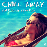 Chill Away: Soft House Selection by Various Artists mp3 download