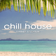 Various Artists - Chill House: Summer 17 Edition