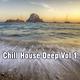 Various Artists Chill House Deep Vol 1
