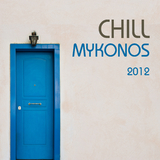 Chill Mykonos 2012 by Various Artists mp3 download