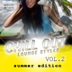 Various Artists - Chill Out Lounge Styles, Vol. 2 - Summer Edition