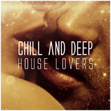 Chill and Deep House Lovers by Various Artists mp3 download