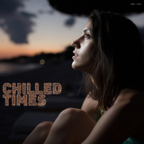 Chilled Times by Various Artists mp3 download