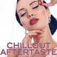 Various Artists Chillout Aftertaste