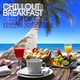Various Artists - Chillout Breakfast - Best Lounge Tracks