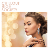 Chillout High Society by Various Artists mp3 download