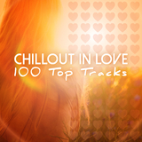 Chillout in Love - 100 Top Tracks by Various Artists mp3 download