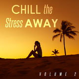 Chill the Stress Away, Vol. 2 by Various Artists mp3 download