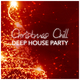 Various Artists - Christmas Chill Deep House Party