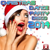 Christmas Dance Party Disco 2014 by Various Artists mp3 download