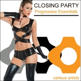 Closing Party Progressive Essentials by Various Artists mp3 download