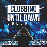 Clubbing Until Dawn, Vol. 1 by Various Artists mp3 download