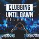 Various Artists Clubbing Until Dawn, Vol. 1