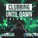 Various Artists Clubbing Until Dawn, Vol. 2