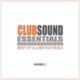 Clubsound Essentials, Vol. 2 - Best of Clubstyle Music by Various Artists mp3 download
