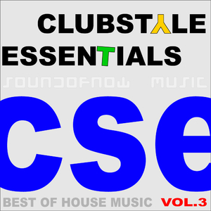Various Artists - Clubstyle Essentials Vol. 3 - Best Of House Music (Soundofnow Music)