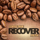 Various Artists - Coffee Time Recover Music
