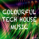 Various Artists - Colourful Tech House Music