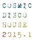 Various Artists Cosmic Disco House 2015.1
