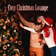 Various Artists Cosy Christmas Lounge