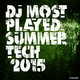 Various Artists - DJ Most Played Summer Tech 2015