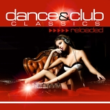 Dance & Club Classics Reloaded by Various Artists mp3 download