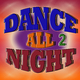 Various Artists Dance All Night 2