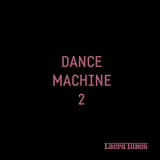 Dance Machine 2 by Various Artists mp3 download
