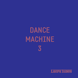 Dance Machine 3 by Various Artists mp3 download