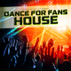 Various Artists - Dance for Fans House