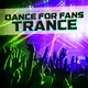 Various Artists - Dance for Fans Trance
