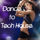 Various Artists - Dance to Tech House