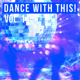 Dance with This!, Vol. 1 by Various Artists mp3 download
