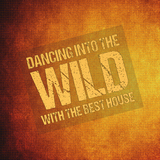 Dancing into the Wild with the Best House by Various Artists mp3 download