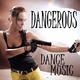 Various Artists - Dangerous Dance Music