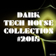 Various Artists - Dark Tech House Collection #2015