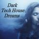 Various Artists - Dark Tech House Dreams