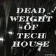 Various Artists - Dead Weight of Tech House