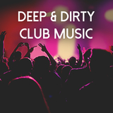 Deep & Dirty Club Music by Various Artists mp3 download