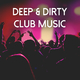 Various Artists - Deep & Dirty Club Music