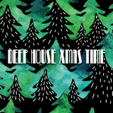 Deep House Xmas Time by Various Artists mp3 downloads