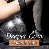 Deeper Love Compilation Vol. 2 by Various Artists mp3 download