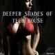Various Artists - Deeper Shades of Tech House