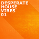 Various Artists Desperate House Vibes, Vol. 1